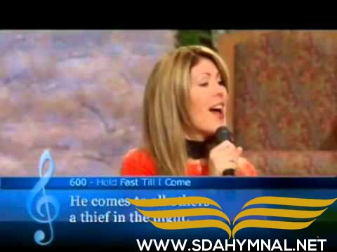 SDA HYMNAL 600 - Hold Fast Till I Come